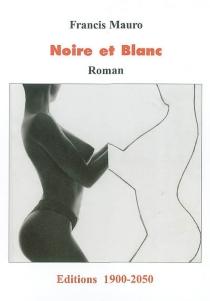 Noire et blanc - FrancisMauro