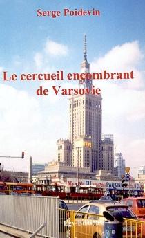 Le cercueil encombrant de Varsovie - SergePoidevin