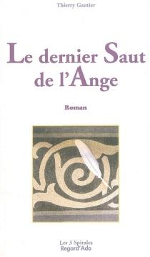Le dernier saut de l'ange : journal intime d'un suicidé - ThierryGautier