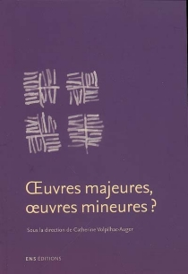 Oeuvres majeures, oeuvres mineures ? -