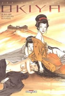 Okiya, la maison des plaisirs défendus - Jee-Yun