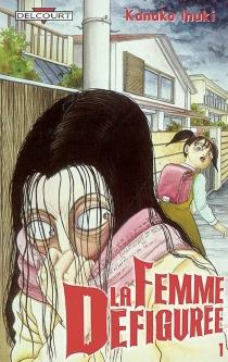 La femme défigurée - KanakoInuki