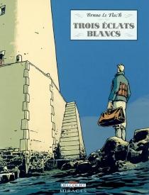 Trois éclats blancs - BrunoLe Floc'h