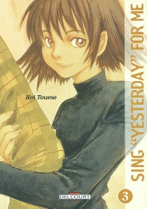 Sing Yesterday for me - Kei Tome