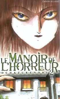 Le manoir de l'horreur| Ochazukenori - Ochazukenori