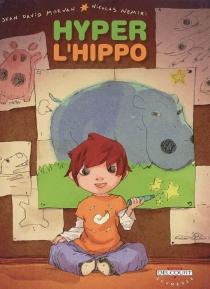 Hyper l'hippo - Jean-DavidMorvan