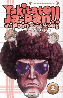 Yakitate Ja-Pan ! : un pain c'est tout - TakashiHashiguchi