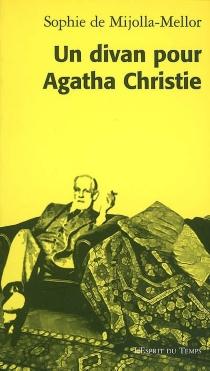 Un divan pour Agatha Christie - Sophie deMijolla-Mellor