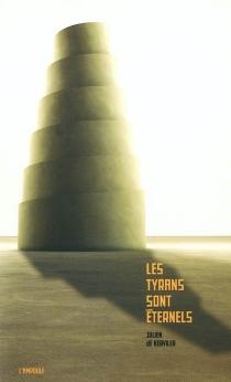Les tyrans sont éternels - Julien deKerviler