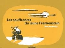 Les souffrances du jeune Frankenstein - NicolasMahler