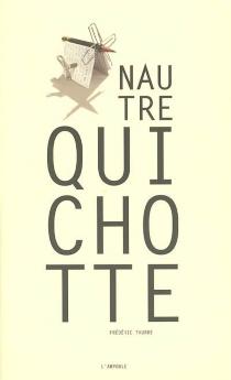 Nautre Quichotte : l'ivre - FrédéricThurre