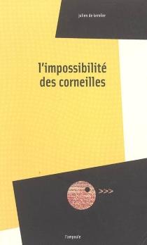 L'impossibilité des corneilles - Julien deKerviler