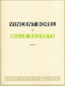 Mille regrets - Vincent Borel