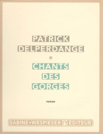 Chants des gorges - PatrickDelperdange