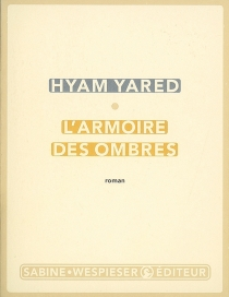 L'armoire des ombres - Hyam Yared