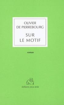 Sur le motif - Olivier dePierrebourg