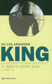 King : la biographie non-officielle de Martin Luther King - Ho Che Anderson