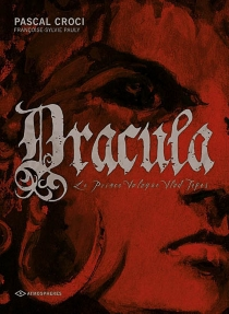 Dracula : le prince valaque Vlad Tepes - PascalCroci