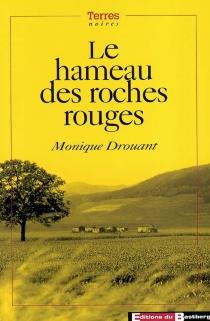 Le hameau des roches rouges - MoniqueDrouant