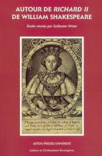 Autour de Richard II de William Shakespeare -