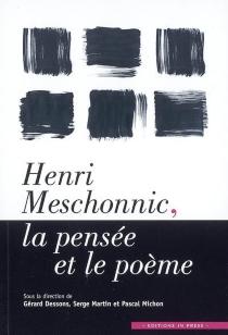 Henri Meschonnic, la pensée et le poème : colloque de Cerisy, 12-19 juillet 2003 - Centre culturel international . Colloque (2003)