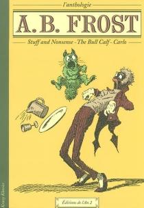 A. B. Frost : an anthology| L'anthologie A. B. Frost - Arthur BurdettFrost