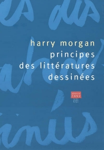 Principes des littératures dessinées - Harry Morgan