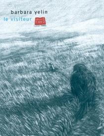 Le visiteur - BarbaraYelin