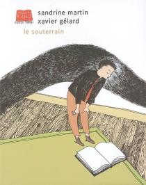 Le souterrain - XavierGélard