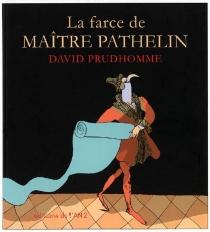 La farce de maître Pathelin - DavidPrudhomme