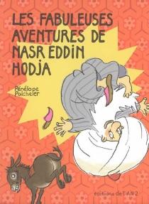 Les fabuleuses aventures de Nasr Eddin Hodja - PénélopePaicheler