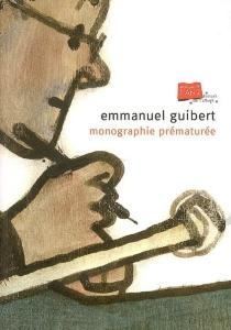 Emmanuel Guibert : monographie prématurée -