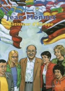 Jean Monnet, bâtisseur d'Europe - CatherineCazalé