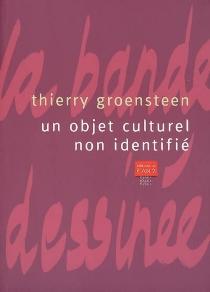 Un objet culturel non identifié : la bande dessinée - ThierryGroensteen