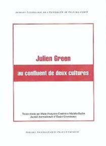 Julien Green au confluent de deux cultures -