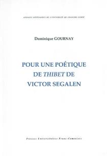 Pour une poétique de Thibet de Victor Segalen - DominiqueGournay