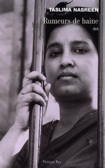 Rumeurs de haine : récit - TaslimaNasreen