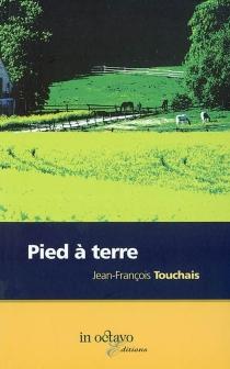 Pied à terre - Jean-FrançoisTouchais