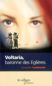 Voltaria, baronne des Eglières - GeorgetteCarbonnel