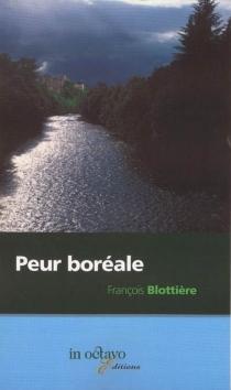 Peur Boréale - FrançoisBlottière