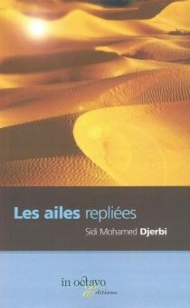 Les ailes repliées - Sidi-MohamedDjerbi