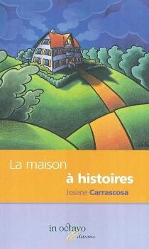 La maison à histoires - JosianeCarrascosa