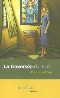 La traversée du miroir - DominiquePouy