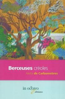 Berceuses créoles - Aliette deCarbonnières
