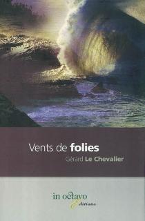 Vents de folies - GérardLe Chevalier