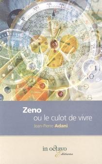 Zeno ou Le culot de vivre - Jean-PierreAdani