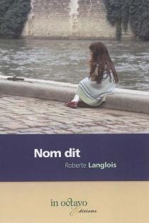 Nom dit - RoberteLanglois