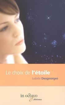 Le choix de l'étoile - IsabelleDesgeorges