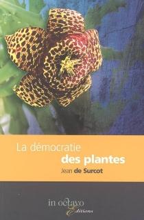La démocratie des plantes - Jean deSurcot