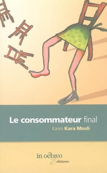 Le consommateur final - KarimKara Mosli